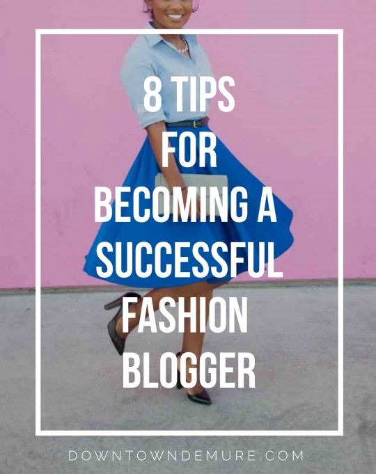Tips-on-how-to-become-a-successful-fashion-blogger-from-modest-fashion-blogger-Downtown-Demure