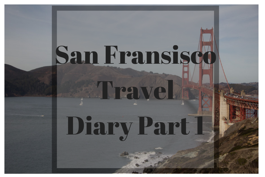 san fransisco trip diary part 1 elegantly dressed and stylish